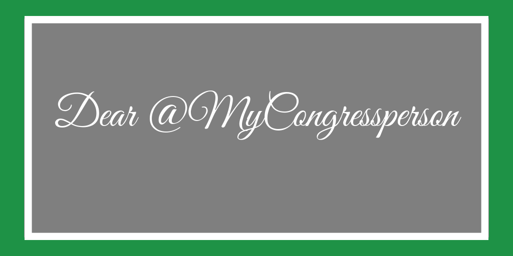 "Graphic that says, ""Dear @MyCongressperson"""